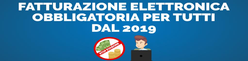 Fatturazione elettronica obbligatoria per tutti dal 2019